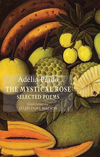 The Mystical Rose_Adelia Prado