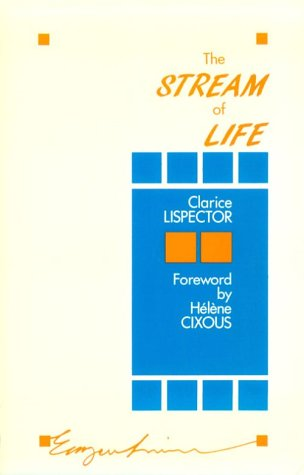 The Stream of Life_Clarice Lispector