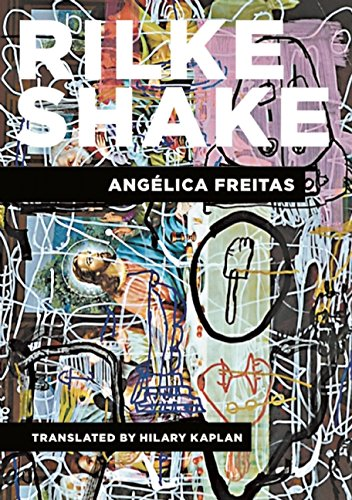 Rilke Shake_Angelica Freitas